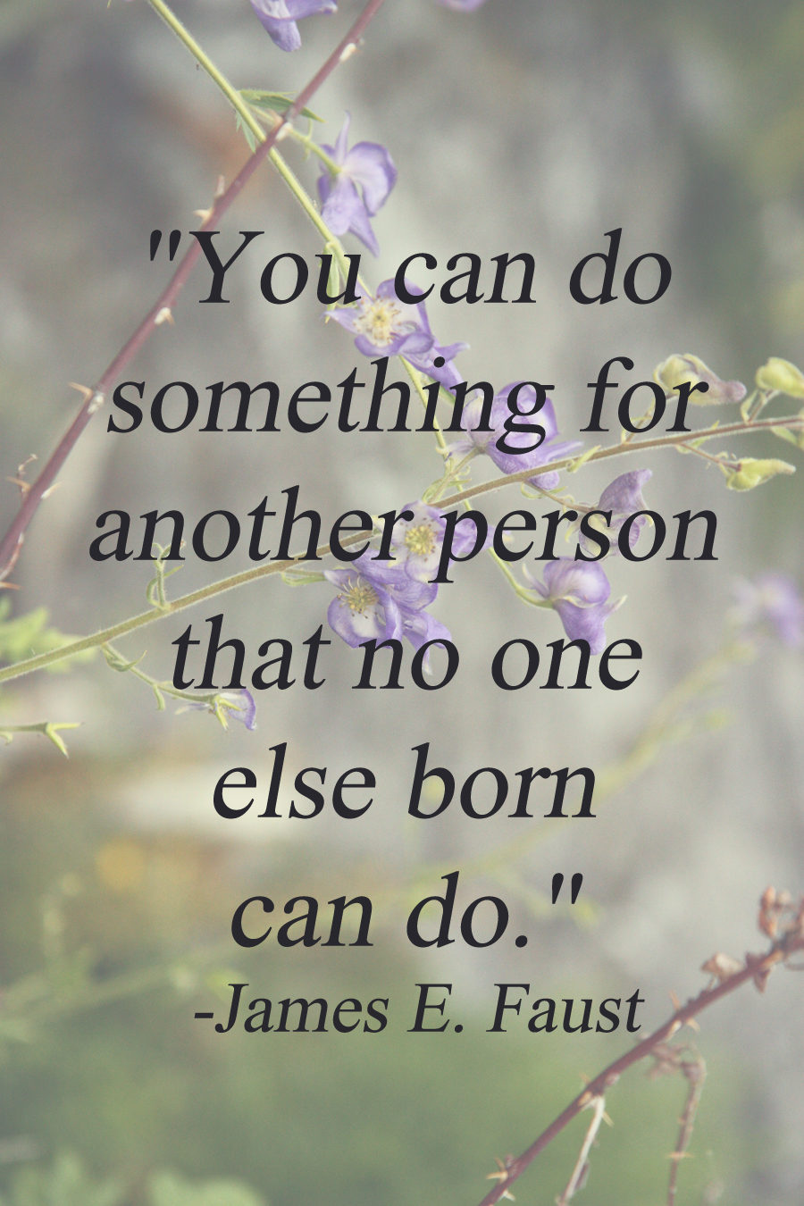 """""""You can do something for another person that no one else born can do."""" - James E. Faust  Stay gold Autumn"""